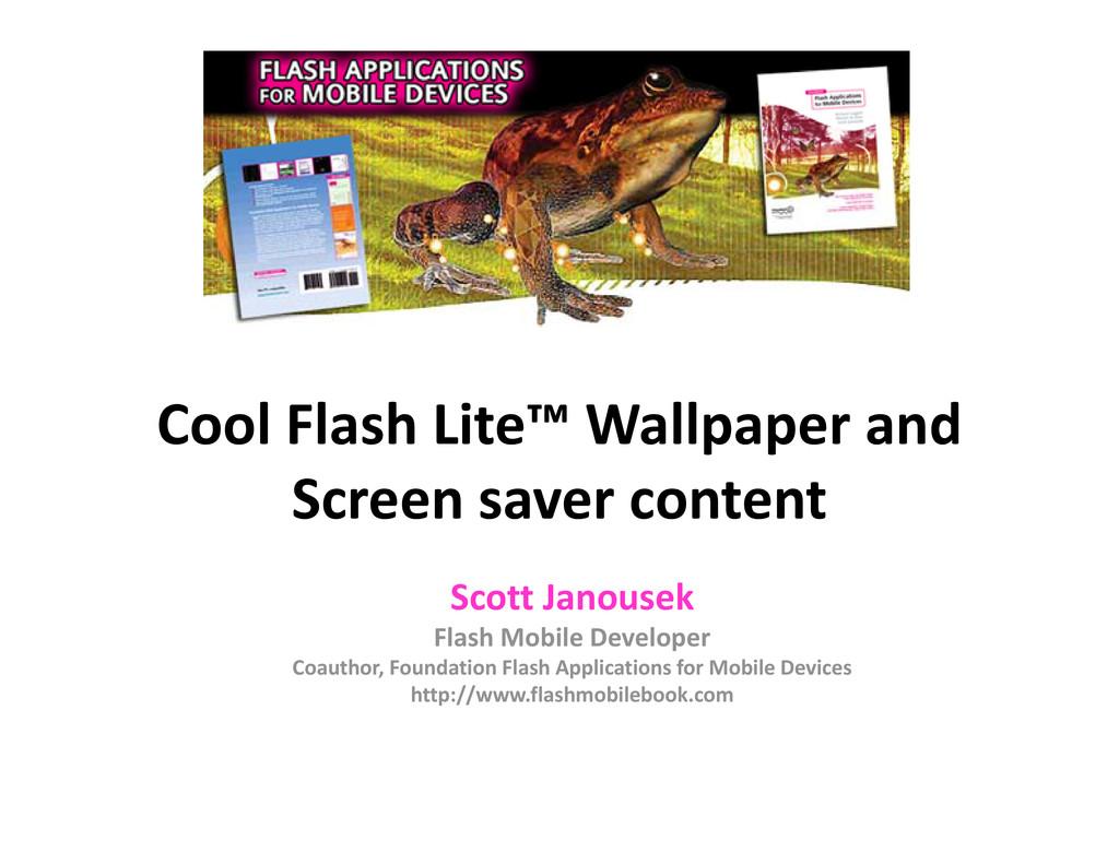 Cool Flash Lite™ Wallpaper and S t t Screen sav...