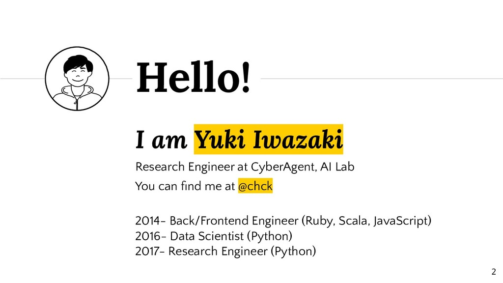 I am Yuki Iwazaki Research Engineer at CyberAge...