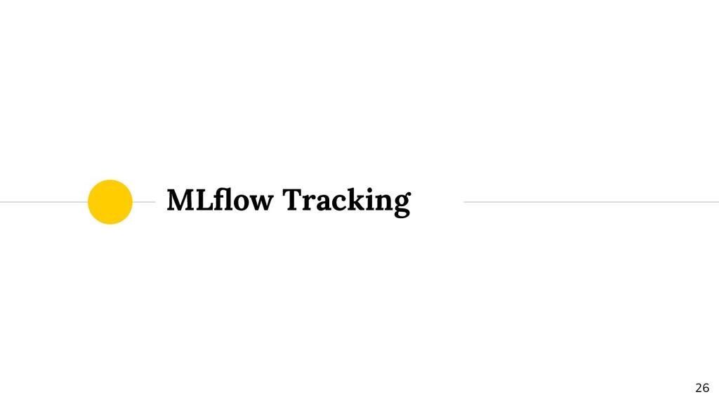 MLflow Tracking 26