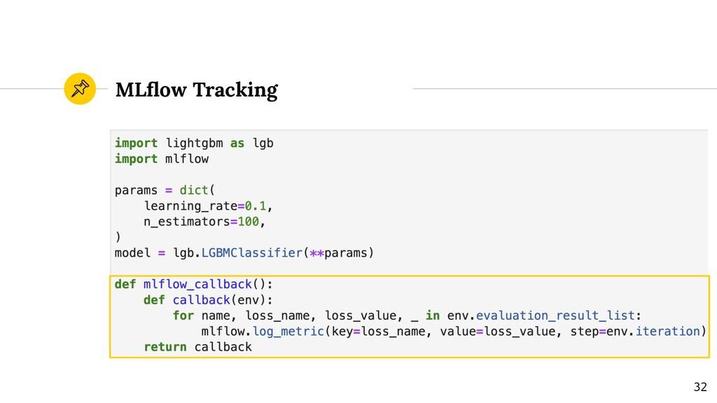 MLflow Tracking 32