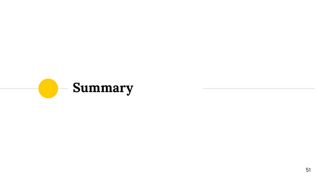 Summary 51