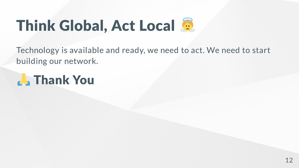 Think Global, Act Local Technology is available...