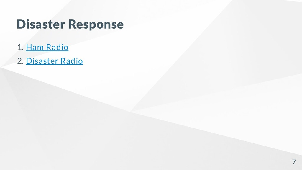 Disaster Response 1. Ham Radio 2. Disaster Radi...