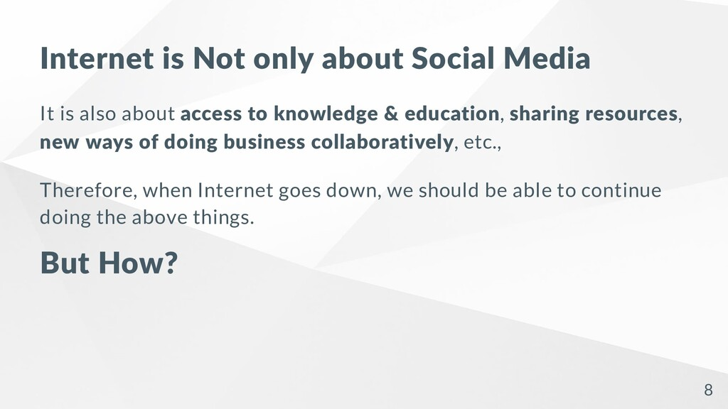 Internet is Not only about Social Media It is a...