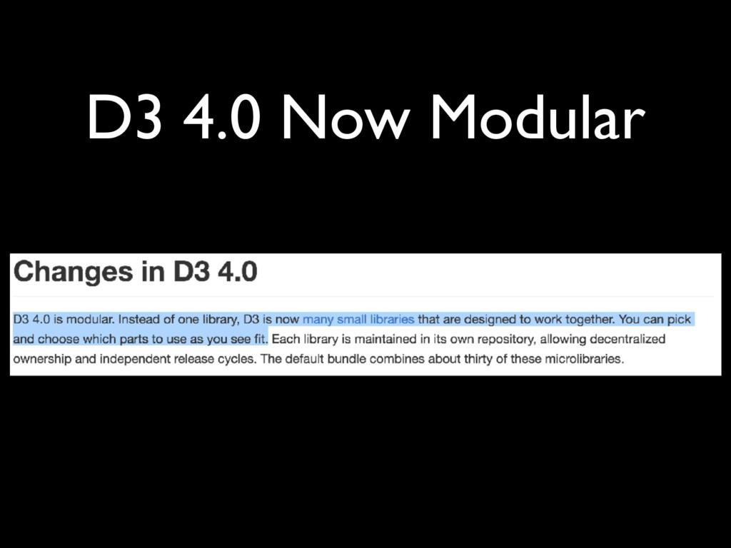 D3 4.0 Now Modular