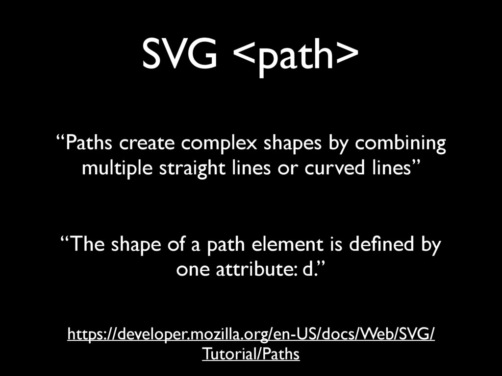 SVG <path> https://developer.mozilla.org/en-US/...