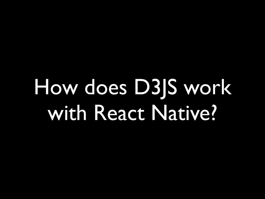 How does D3JS work with React Native?