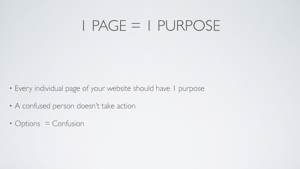 1 PAGE = 1 PURPOSE • Every individual page of y...