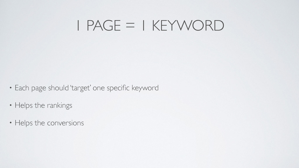 1 PAGE = 1 KEYWORD • Each page should 'target' ...