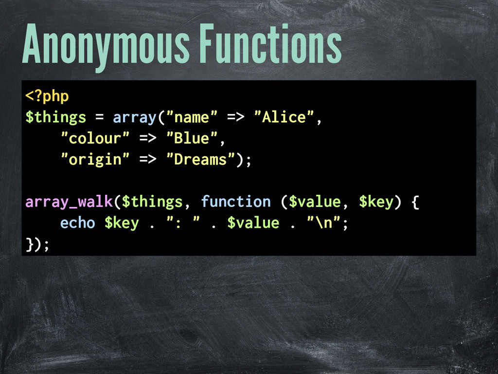 """Anonymous Functions <?php $things = array(""""name..."""