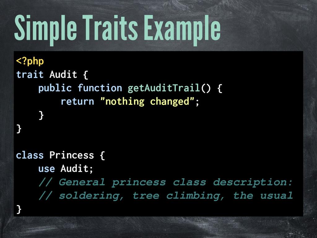 Simple Traits Example <?php trait Audit { publi...