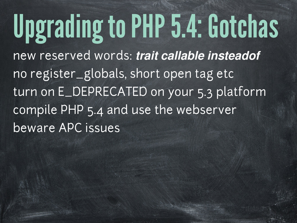 Upgrading to PHP 5.4: Gotchas new reserved word...