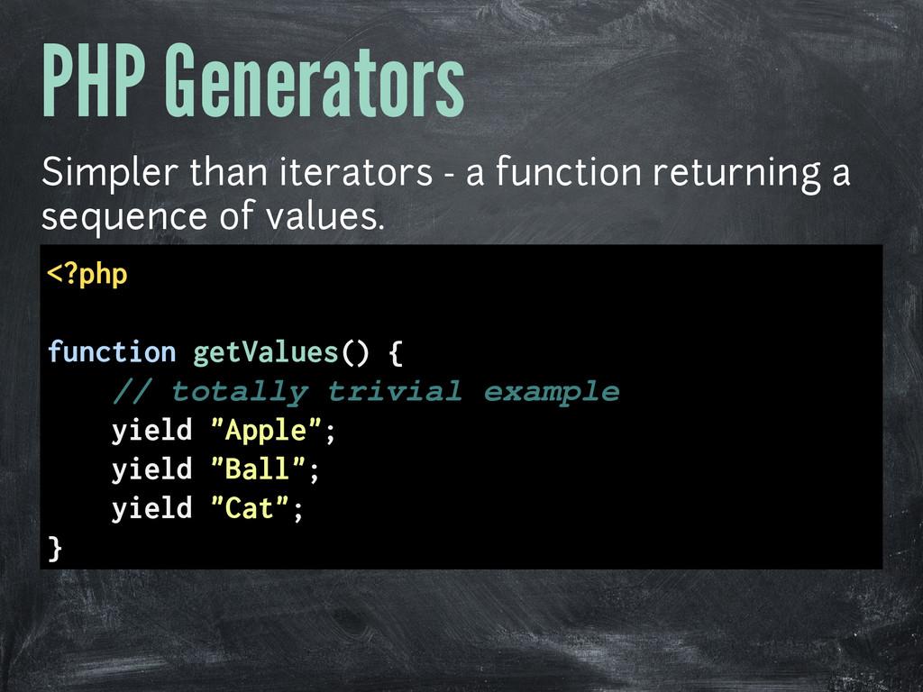 PHP Generators Simpler than iterators - a funct...