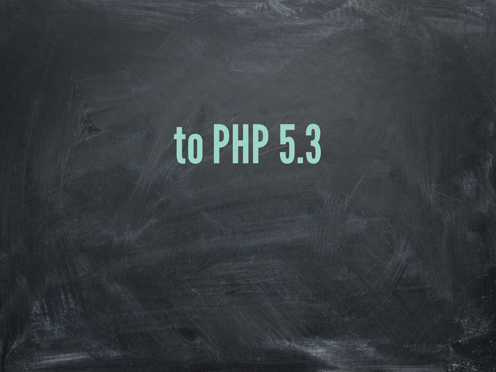 to PHP 5.3
