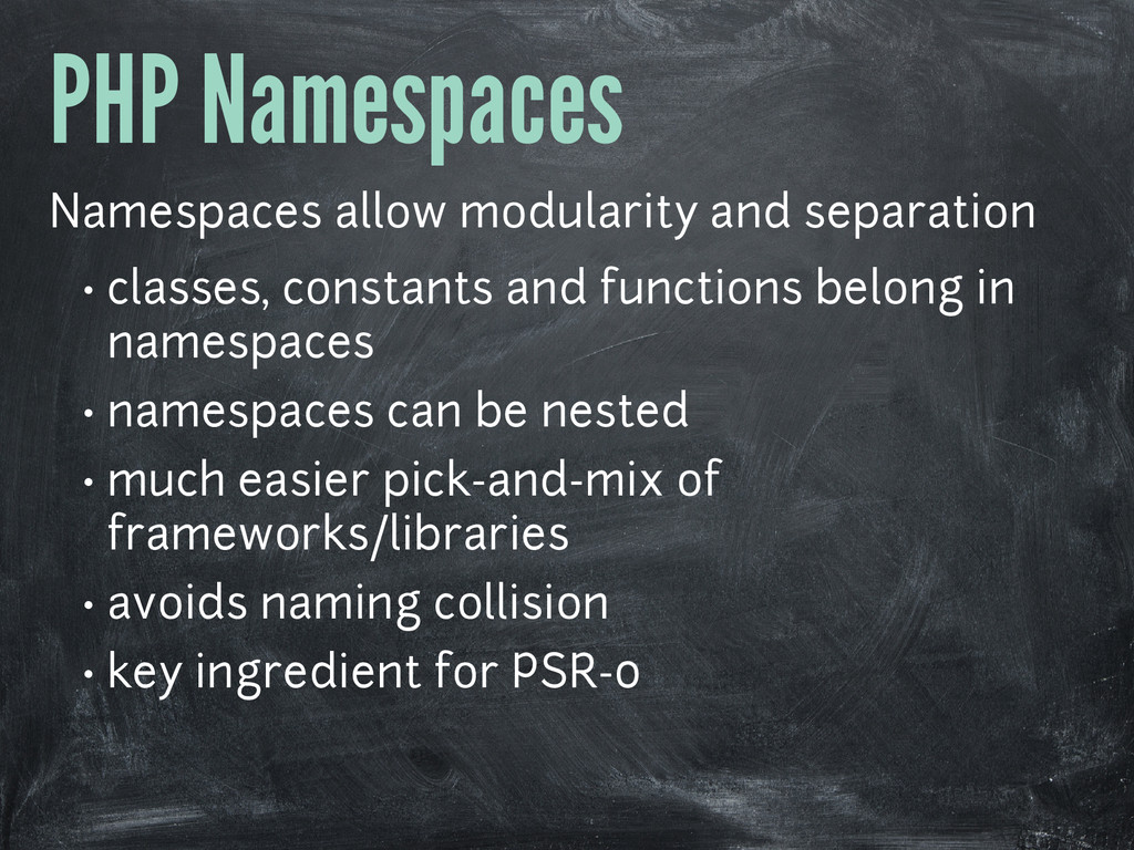 PHP Namespaces Namespaces allow modularity and ...