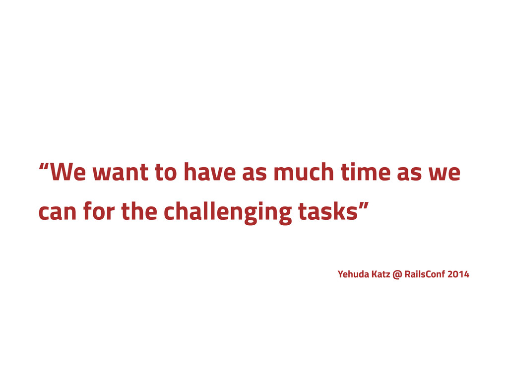 """""""We want to have as much time as we can for the..."""