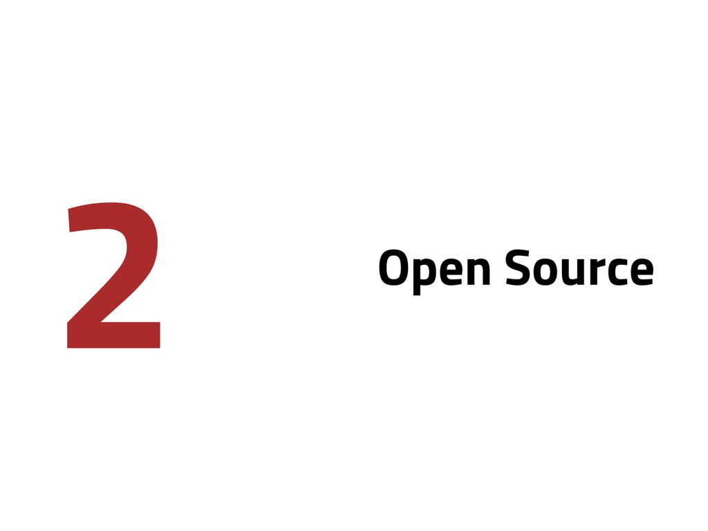 2 Open Source