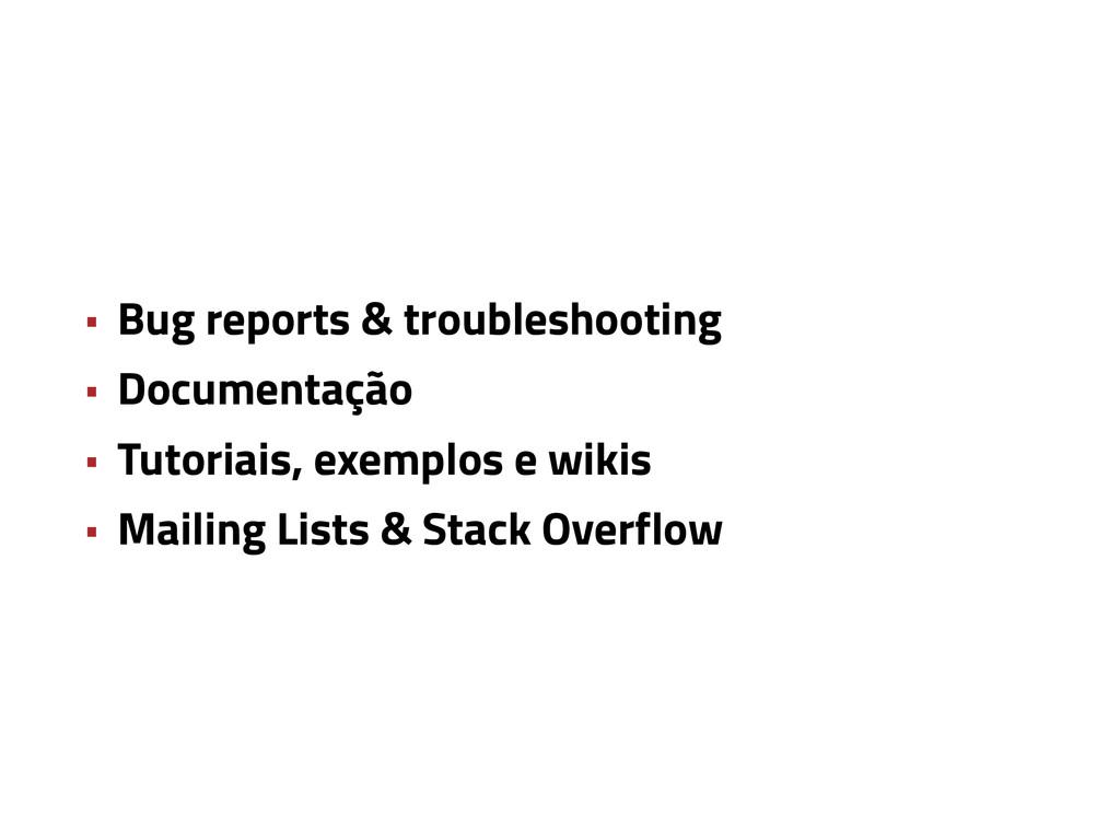 • Bug reports & troubleshooting • Documentação ...