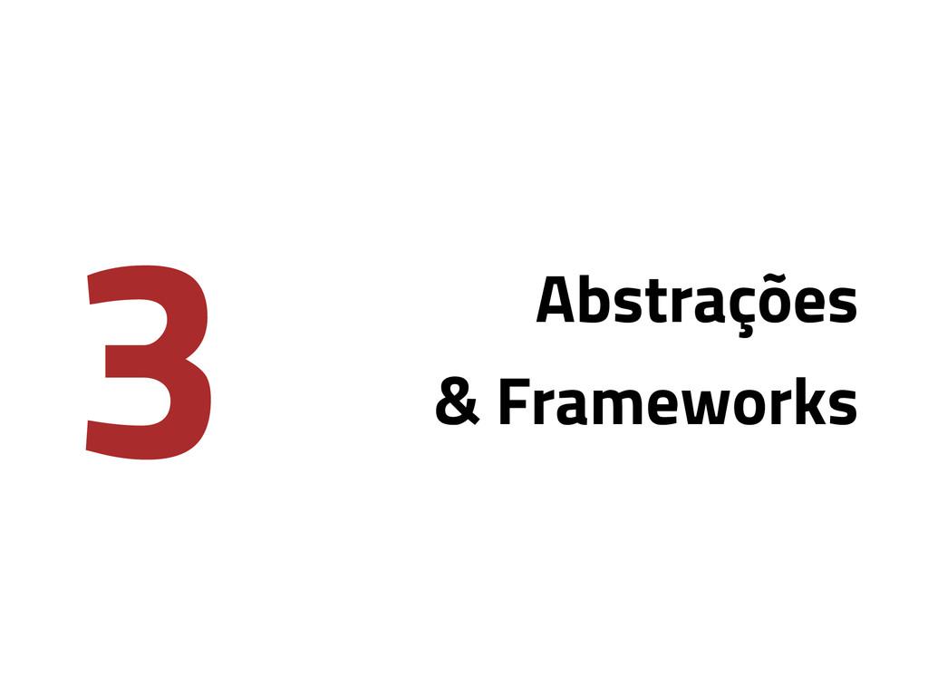 3 Abstrações & Frameworks
