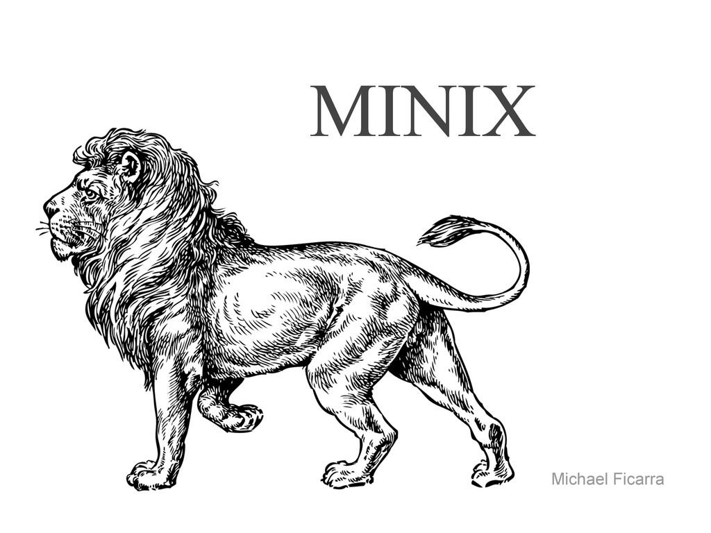 Michael Ficarra MINIX