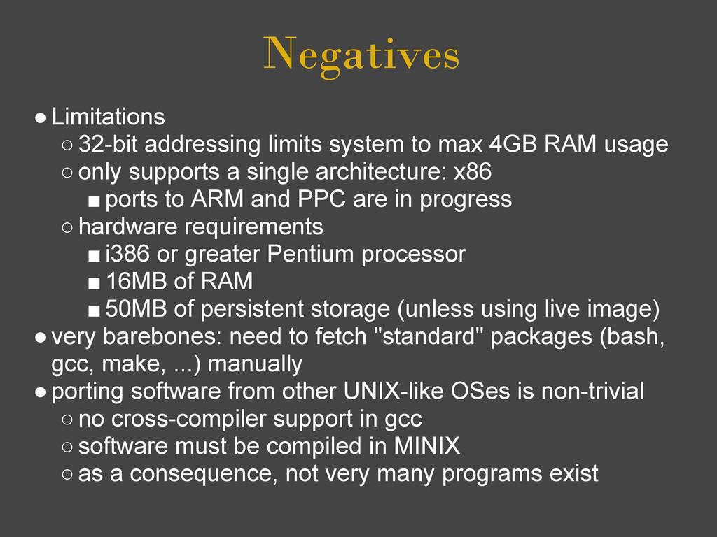 Negatives ●Limitations ○32-bit addressing limit...