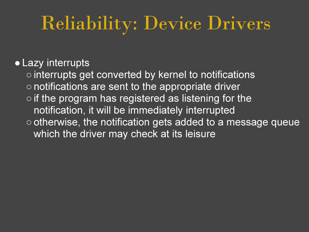 Reliability: Device Drivers ●Lazy interrupts ○i...