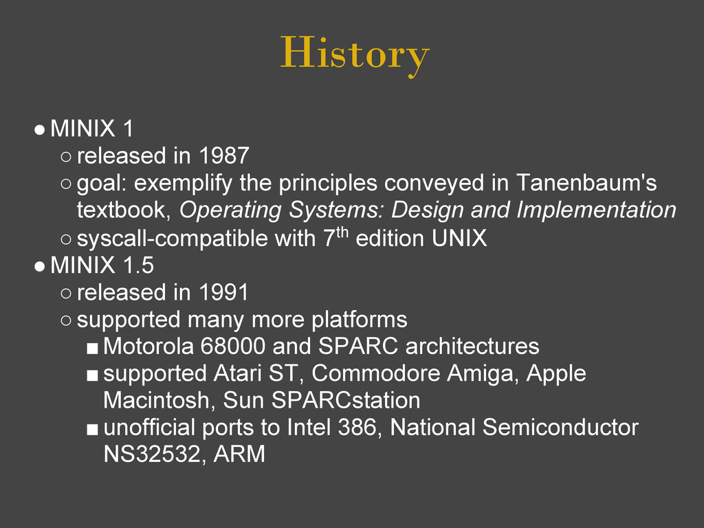 History ●MINIX 1 ○released in 1987 ○goal: exemp...