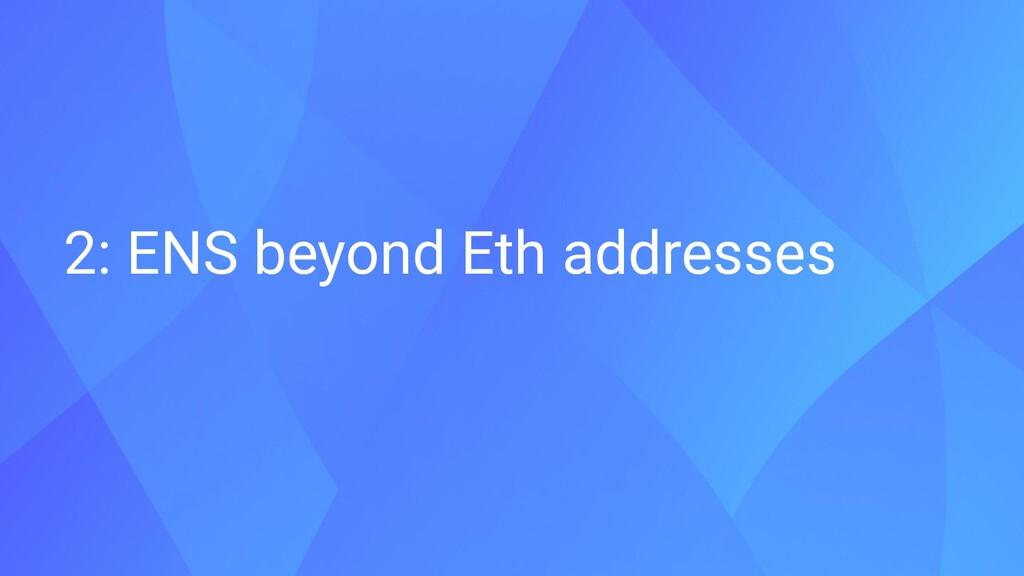 2: ENS beyond Eth addresses