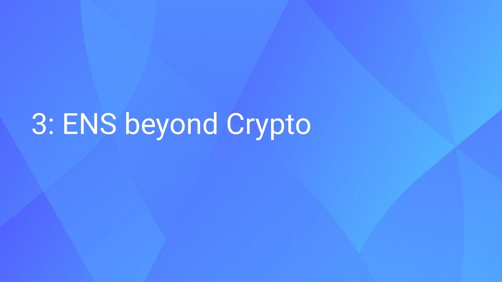 3: ENS beyond Crypto