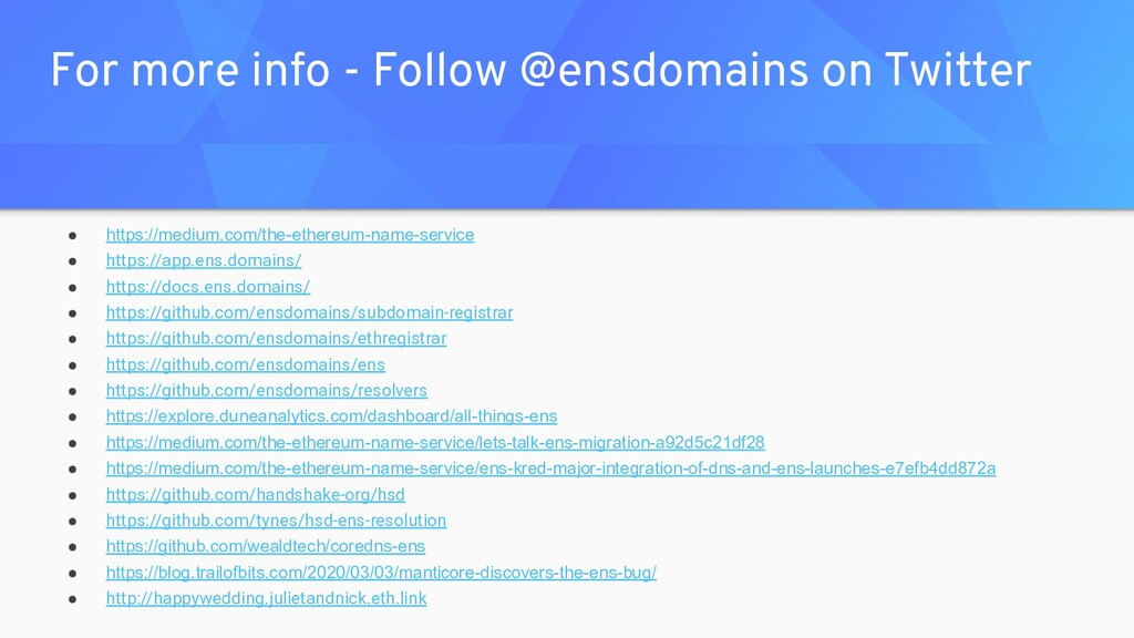 For more info - Follow @ensdomains on Twitter ●...