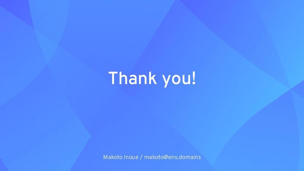Thank you! Makoto Inoue / makoto@ens.domains
