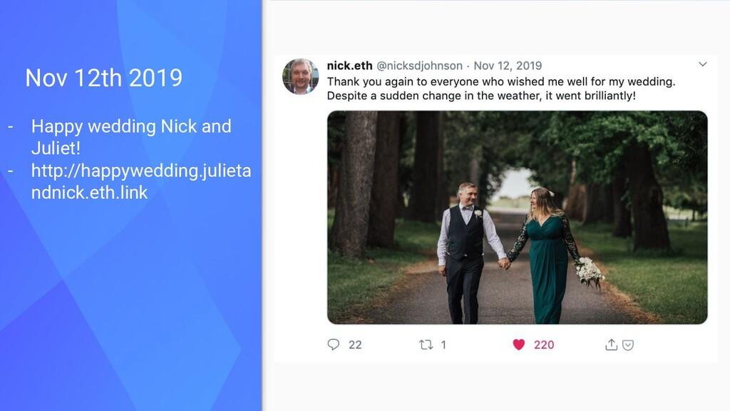 Nov 12th 2019 - Happy wedding Nick and Juliet! ...