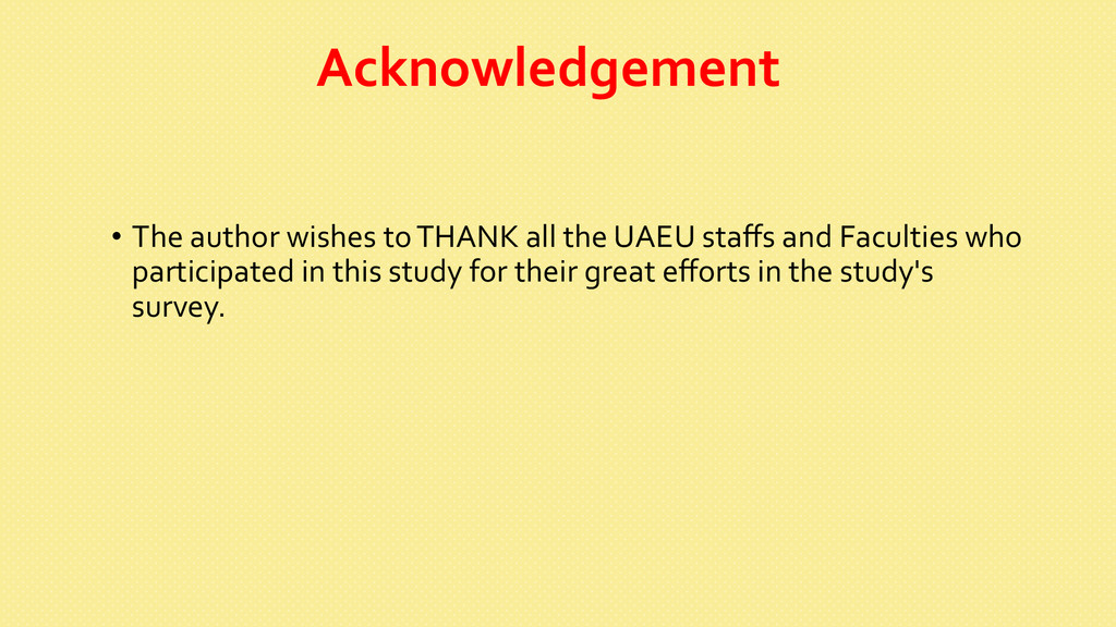 Acknowledgement    • The author wi...
