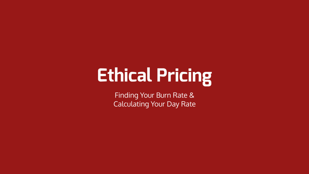 Ethical Pricing Finding Your Burn Rate &