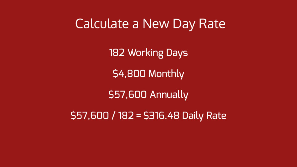 Calculate a New Day Rate 182 Working Days $4,80...