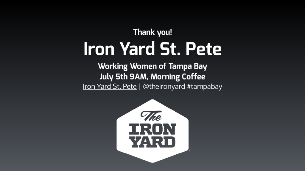 Thank you! Iron Yard St. Pete Working Women of ...
