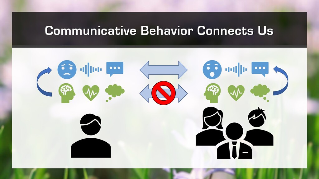 Communicative Behavior Connects Us