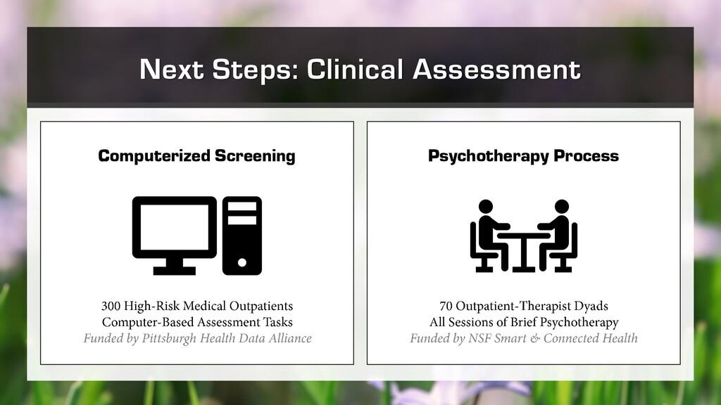 Next Steps: Clinical Assessment Computerized Sc...