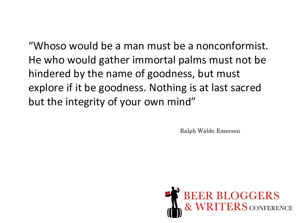 """""""Whoso would be a man must be a nonconformist. ..."""