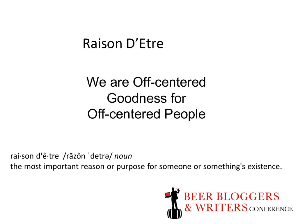 Raison D'Etre We are Off-centered Goodness for ...