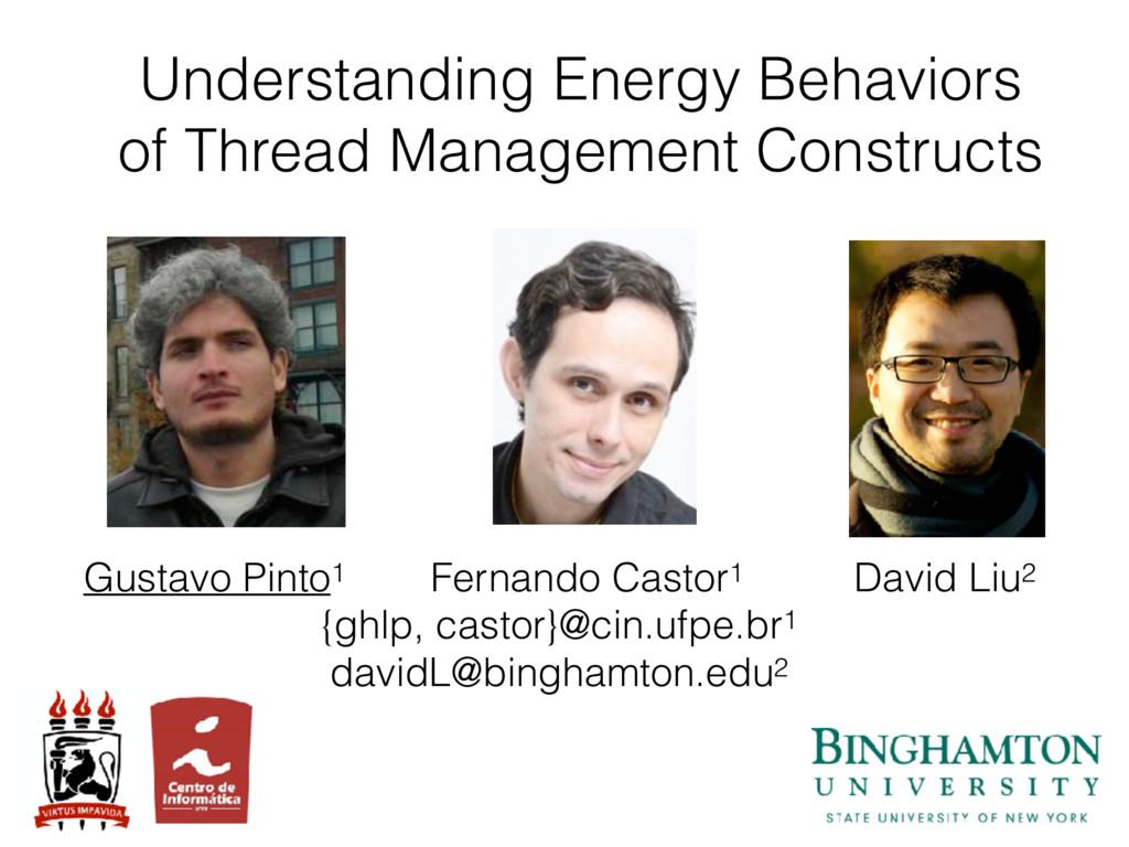 Understanding Energy Behaviors of Thread Manage...