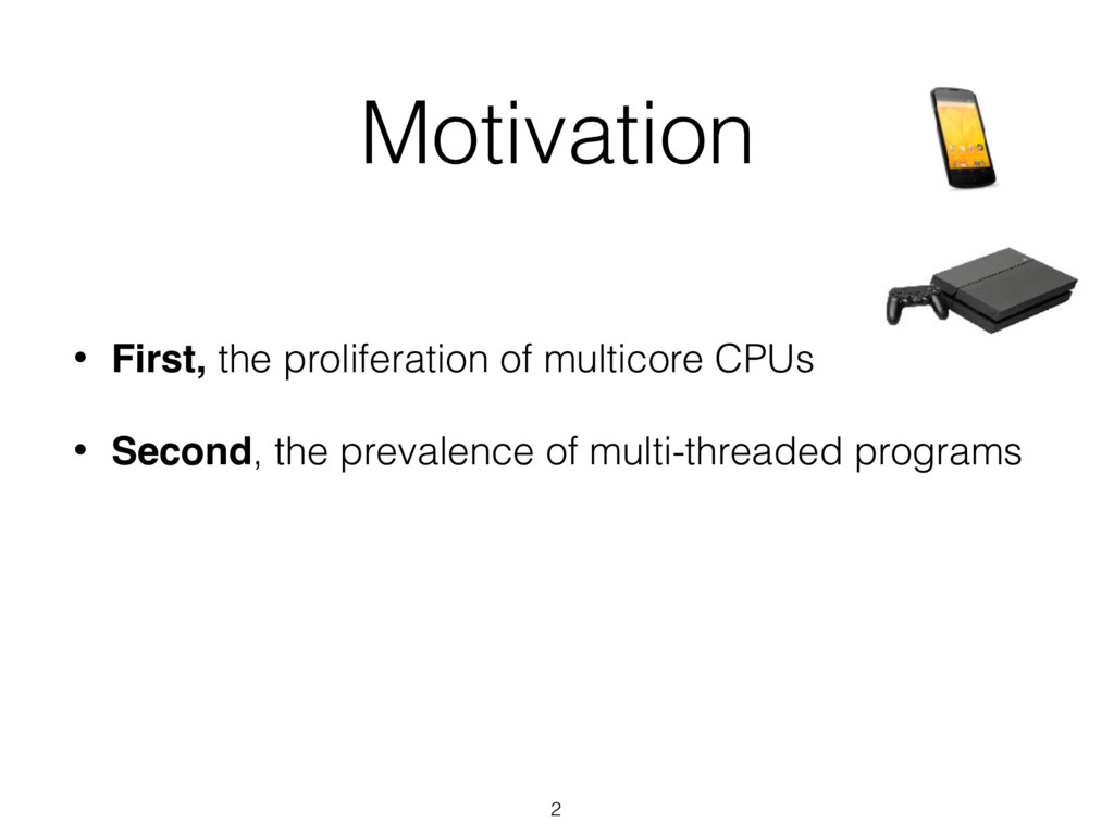 2 • First, the proliferation of multicore CPUs ...