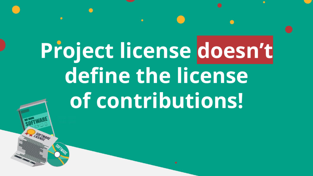 Project license doesn't define the license of c...