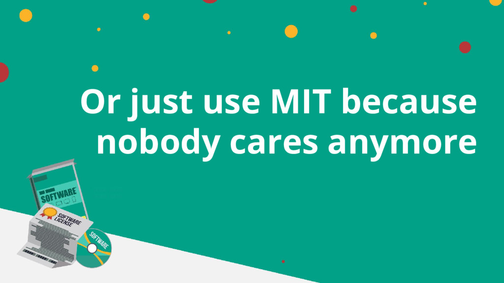 Or just use MIT because nobody cares anymore