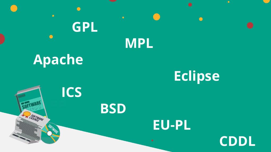 GPL MPL Apache Eclipse ICS BSD EU-PL CDDL