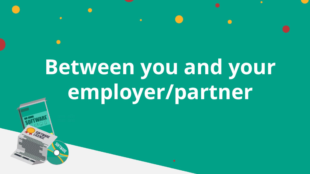 Between you and your employer/partner