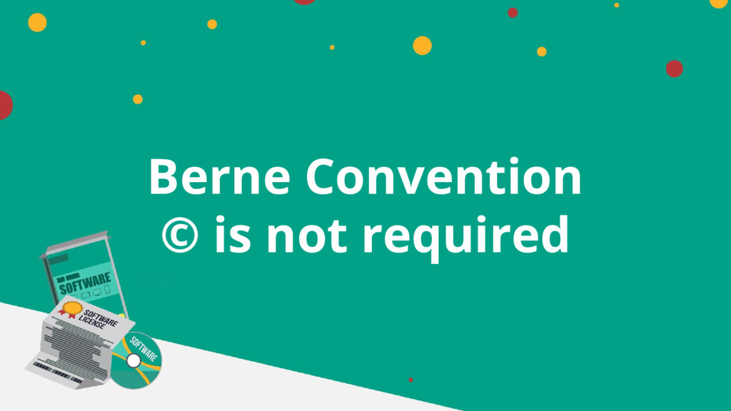 Berne Convention © is not required