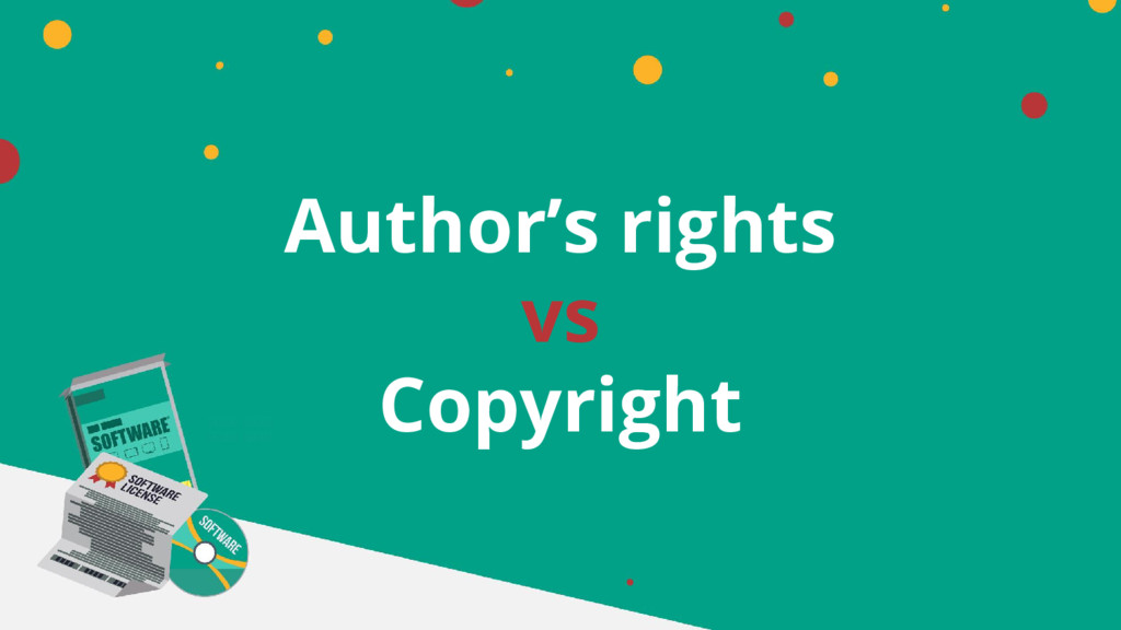 Author's rights vs Copyright