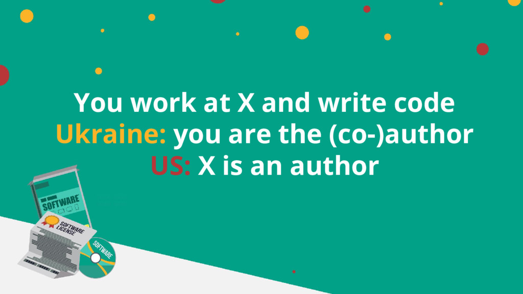 You work at X and write code Ukraine: you are t...