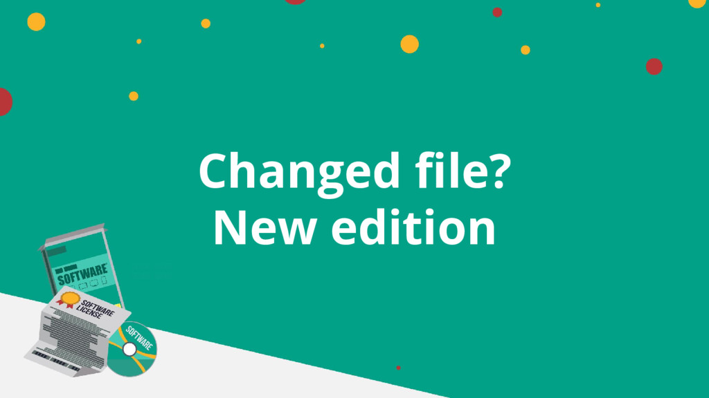 Changed file? New edition